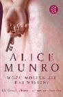 [Alice Munro: Wozu wollen Sie das wissen?]