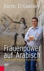 [Karim El-Gawhary: Frauenpower auf Arabisch]