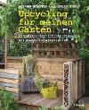 [Steven Wooster, Susan Berry: Upcycling für meinen Garten]