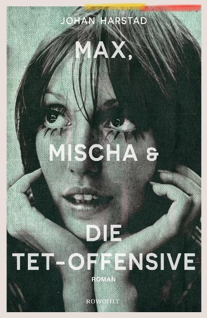 Max, Mischa und die Tet-Offensive