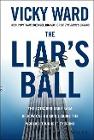 [Vicky Ward: The Liar's Ball]