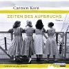 [Carmen Korn: Zeiten des Aufbruchs (Band 2)]