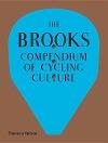 [Fabio Fedrigo, Andrea Meneghelli, Brooks England, Guy Andrews: The Brooks Compendium of Cycling Culture]