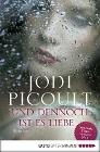 [Jodi Picoult: Und dennoch ist es Liebe]