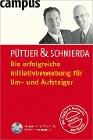 [Christian Püttjer, Uwe Schnierda: Die erfolgreiche Initiativbewerbung für Um- und Aufsteiger]