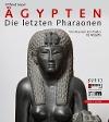 [Wilfried Seipel: Ägypten - Die letzten Pharaonen]
