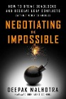 [Deepak Malhotra: Negotiating the Impossible: How to Break Deadlocks and Resolve Ugly Conflicts (Without Money or Muscle)]