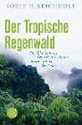 [Josef H. Reichholf: Der Tropische Regenwald]