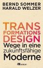 [Bernd Sommer, Harald Welzer: Transformationsdesign]