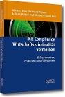 [Michael Harz, Raimund Weyand, Julius F. Reiter, Olaf Methner, Daniel Noa: Mit Compliance Wirtschaftskriminalität vermeiden]