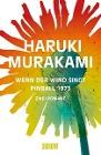 [Haruki Murakami: Wenn der Wind singt / Pinball 1973]