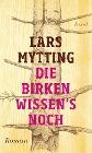 [Lars Mytting: Die Birken wissen's noch]