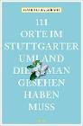[Gabriele Kalmbach: 111 Orte im Stuttgarter Umland, die man gesehen haben muss]