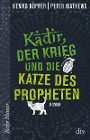 [Benno Köpfer, Peter Mathews: Kadir, der Krieg und die Katze des Propheten]
