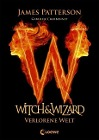 [James Patterson, Gabrielle Charbonnet: Witch & Wizard 01. Verlorene Welt]