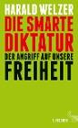 [Harald Welzer: Die smarte Diktatur]