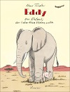 [Hans Traxler: Eddy, der Elefant, der lieber klein bleiben wollte]