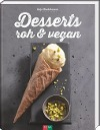 [Anja Stadelmann: Desserts roh & vegan]