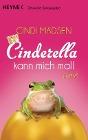 [Cindi Madsen: Cinderella kann mich mal!]