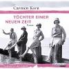 [Carmen Korn: Töchter einer neuen Zeit (Band 1)]