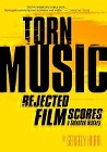 [Gergely Hubai: Torn Music: Rejected Film Scores, a Selected History]