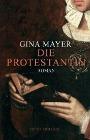[Gina Mayer: Die Protestantin]