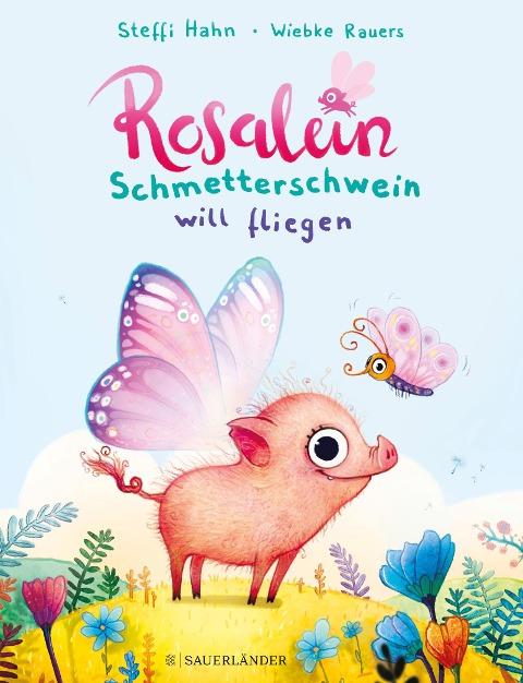 Rosalein Schmetterschwein will fliegen