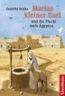 [Gunhild Sehlin: Marias kleiner Esel und die Flucht nach Ägypten]