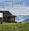 [Winfried Heinze, Ingrid Schindler: Eine Hütte zum Glück]