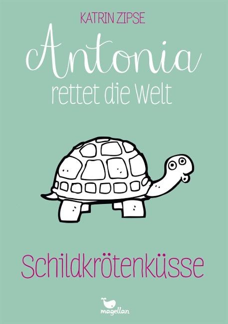 Antonia rettet die Welt - Schildkrötenküsse - Band 2