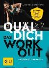 [Marco Petrik, Jessica Dannheimer: Quäl dich - Das Workout]