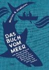 [Morten A. Strøksnes: Das Buch vom Meer oder Wie zwei Freunde im Schlauchboot ausziehen, um im Nordmeer einen Eishai zu fangen, und dafür ein ganzes Jahr brauchen]