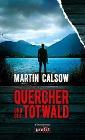 [Martin Calsow: Quercher und der Totwald]