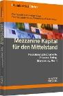 [Eberhard Brezski, Holger Böge, Thomas Lübbehüsen, Thilo Rohde, Oliver Tomat: Mezzanine-Kapital für den Mittelstand]