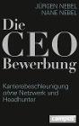 [Jürgen Nebel, Nane Nebel: Die CEO-Bewerbung]