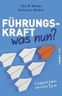 [Tacy M. Byham, Richard S. Wellins: Führungskraft - was nun?]