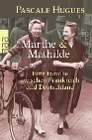 [Pascale Hugues: Marthe und Mathilde]