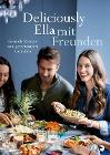 [Ella Mills (Woodward): Deliciously Ella mit Freunden]