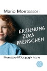 [Mario M. Montessori: Erziehung zum Menschen]