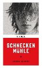 [Jochen Schmidt: Schneckenmühle]