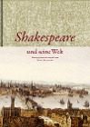 [Shakespeare und seine Welt]