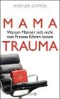 [Werner Dopfer: Mama-Trauma]