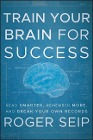 [Roger Seip: Train Your Brain for Success]