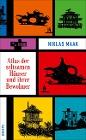 [Niklas Maak: Atlas der seltsamen Häuser und ihrer Bewohner]