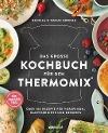 [Daniela Gronau-Ratzeck, Tobias Gronau: Das große Kochbuch für den Thermomix®]