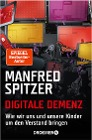 [Manfred Spitzer: Digitale Demenz]