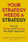 [Martin Reeves, Knut Haanaes, Janmejaya Sinha: Your Strategy Needs a Strategy]