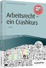 [Hartmut Hiddemann, Uwe Ringel: Arbeitsrecht - ein Crashkurs - inkl. Arbeitshilfen online]
