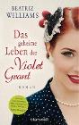 [Beatriz Williams: Das geheime Leben der Violet Grant]