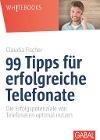 [Claudia Fischer: 99 Tipps für erfolgreiche Telefonate]